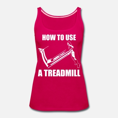 Weightlifting How To Use A Treadmill (Girl Deadlift) - Women's Premium Tank Top