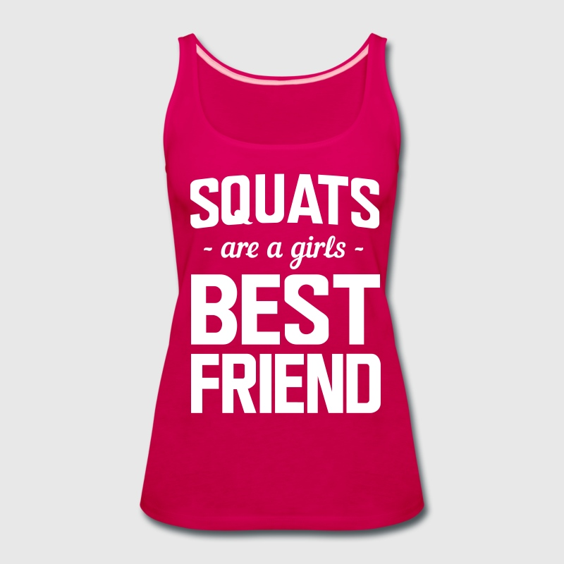 Squats are a girls best friend - Women's Premium Tank Top