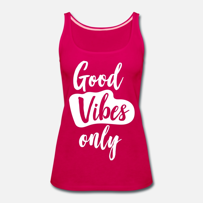 Good Vibes Tank Tops - Good Vibes Only - Women's Premium Tank Top dark pink