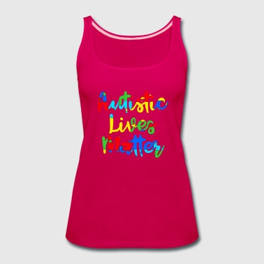 Autism Awareness Autistic Lives Matter Autism Awareness Support - Women's Premium Tank Top