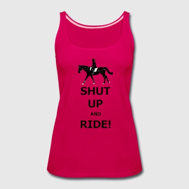Shut Up and Ride - Women's Premium Tank Top