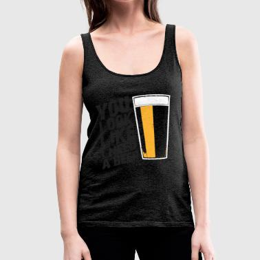 You Look Like I Need Beer - Women's Premium Tank Top