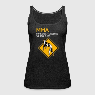 MMA-Violence or art- Funny Shirt, Hoodie,Tank Gift - Women's Premium Tank Top