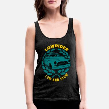 Dad Lowrider Low And Slow Geschenk - Women's Premium Tank Top