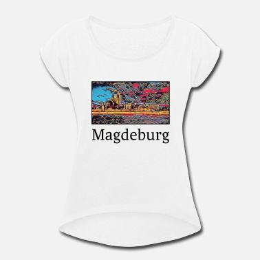 Magdeburg Magdeburg City Skyline Sights Silhouette - Women's Roll Cuff T-Shirt