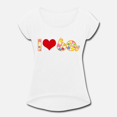 I Love The 60s I love 60s - Women's Roll Cuff T-Shirt