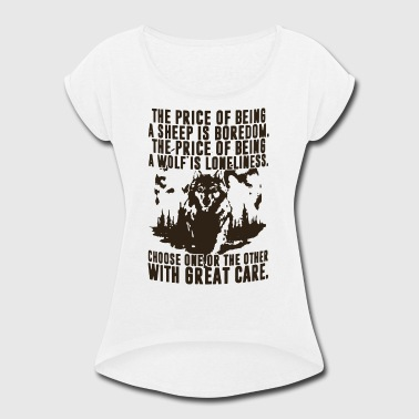 The price of being a sheep is boredom the price of - Women's Roll Cuff T-Shirt