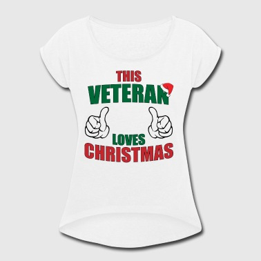 This Veteran Loves Christmas vectorized - Women's Roll Cuff T-Shirt