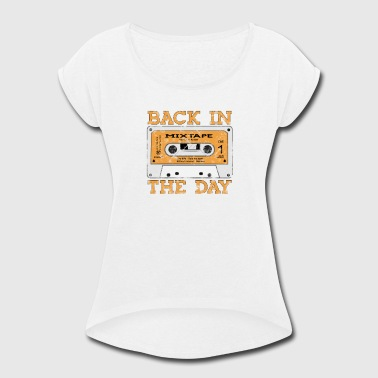 Back in the Day 80s Cassette Funny Old Mix Tape Classic - Women's Roll Cuff T-Shirt