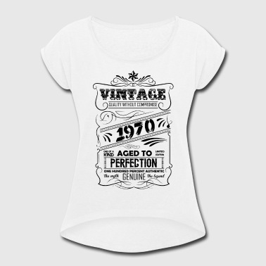Vintage Aged To Perfection 1970 - Women's Roll Cuff T-Shirt
