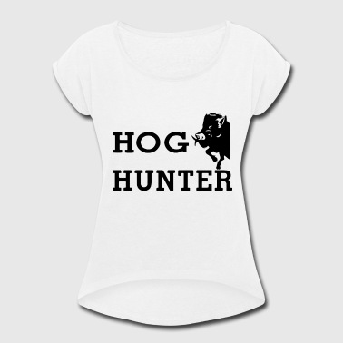 Hog Hunter wild boar hog hunting hunt - Women's Roll Cuff T-Shirt