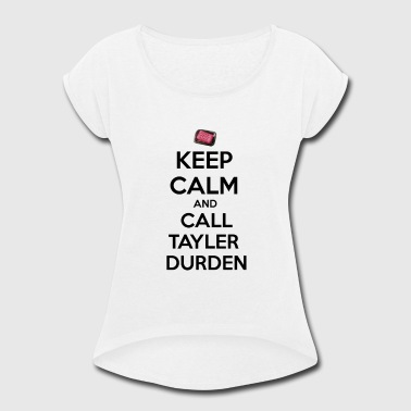 Fight Club Soap Keep calm and call Tyler Durden. - Women's Roll Cuff T-Shirt