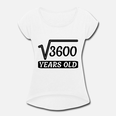3600 years old sister t shirt - Women's Roll Cuff T-Shirt