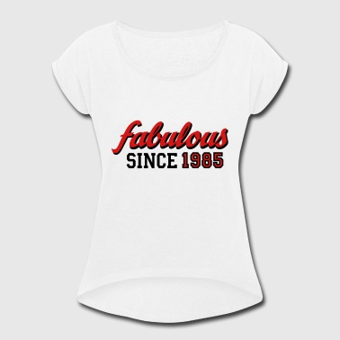 fabulous - Women's Roll Cuff T-Shirt