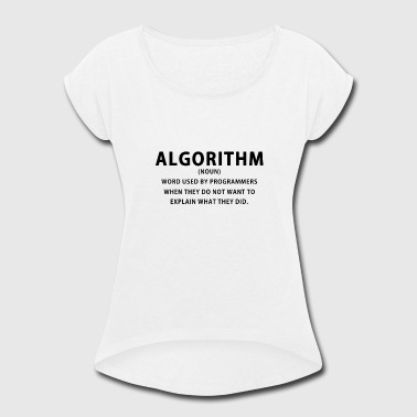 Programmer Algorithm description - Women's Roll Cuff T-Shirt