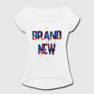 Brand Jokes brand new - Women's Roll Cuff T-Shirt