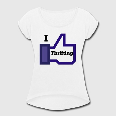 Like Thrifting - Women's Roll Cuff T-Shirt
