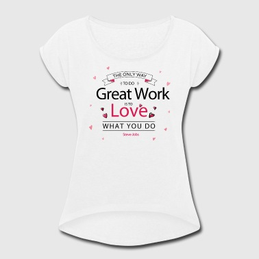 Steve Jobs' Quote Tee - Women's Roll Cuff T-Shirt
