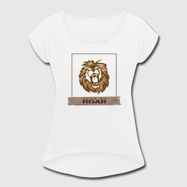 Roar - Women's Roll Cuff T-Shirt