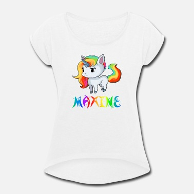 Maxin Maxine Unicorn - Women's Rolled Sleeve T-Shirt