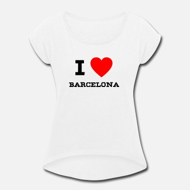 I Love Barcelona i love Barcelona - Women's Roll Cuff T-Shirt