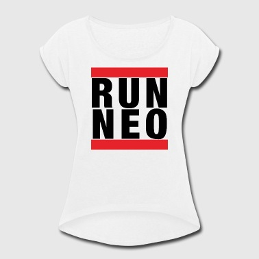 And Coins Internet NEO Coin: RUN NEO - Women's Roll Cuff T-Shirt