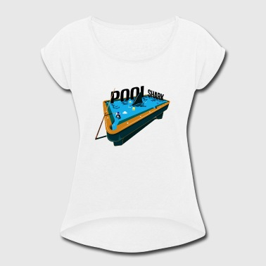 Comprehensive Shark pool B - Women's Roll Cuff T-Shirt