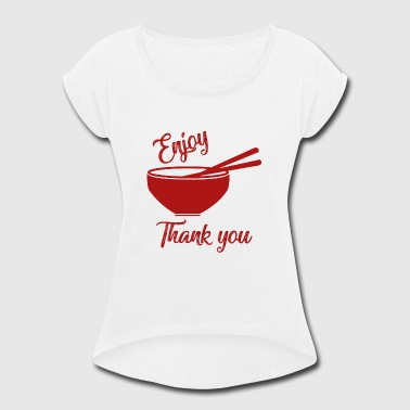 Chinese Food CHINESE FOOD - Women's Roll Cuff T-Shirt