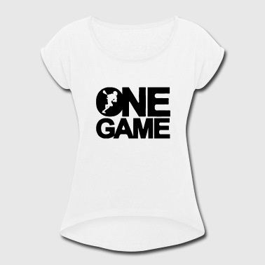 Game One One Game - Women's Roll Cuff T-Shirt