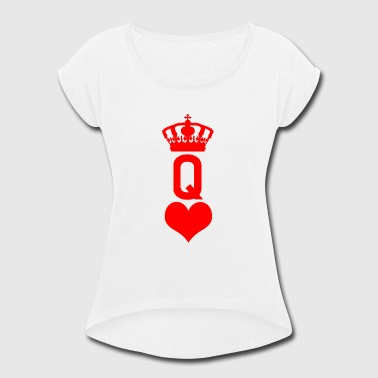 Queen Of Hearts - Halloween Costume Poker - Women's Roll Cuff T-Shirt