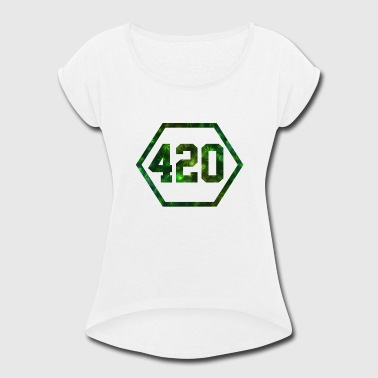 420 For 420 - Women's Roll Cuff T-Shirt