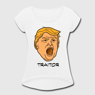 Trump Traitor - Women's Roll Cuff T-Shirt