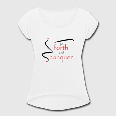 Conquer Crossfit Forth and conquer - Women's Roll Cuff T-Shirt