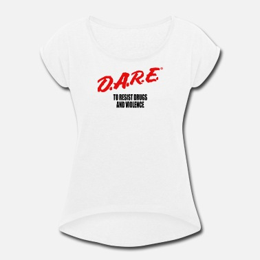 Daring DARE - Women's Roll Cuff T-Shirt