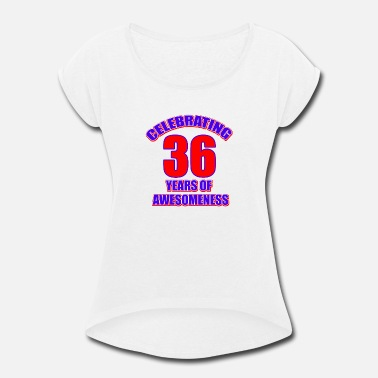 36th Birthday 36th birthday design - Women's Roll Cuff T-Shirt