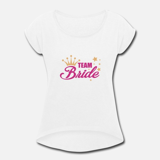 7a9069be Women's Rolled Sleeve T-ShirtTeam Bride, Bachelorette Party, Bride's Posse