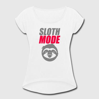 Sloth Mode - Women's Roll Cuff T-Shirt