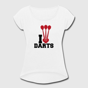I Heart Darts I heart darts - Women's Roll Cuff T-Shirt