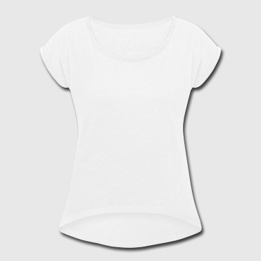 Vibrating Vibrating - Women's Roll Cuff T-Shirt