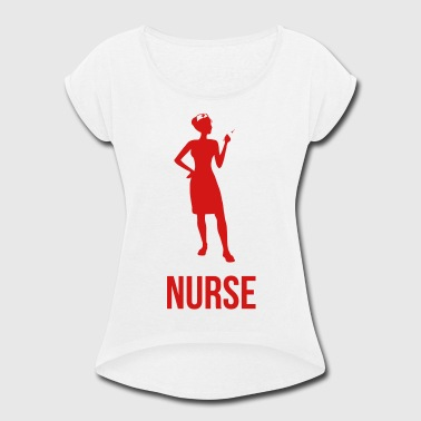Injection Nurse Nurse With Injection - Women's Roll Cuff T-Shirt