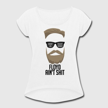 Match T-shit McGregor- Floyd ain´t shit. - Women's Roll Cuff T-Shirt