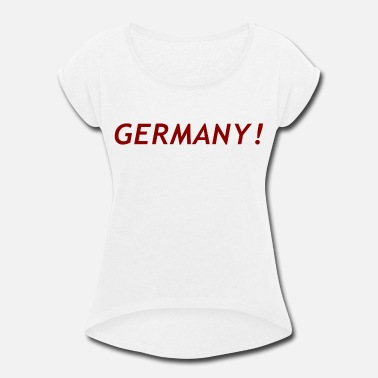 Germany germany - Women's Rolled Sleeve T-Shirt