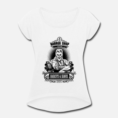 Barber Beard Barber shop, barber with a beard and moustache - Women's Rolled Sleeve T-Shirt
