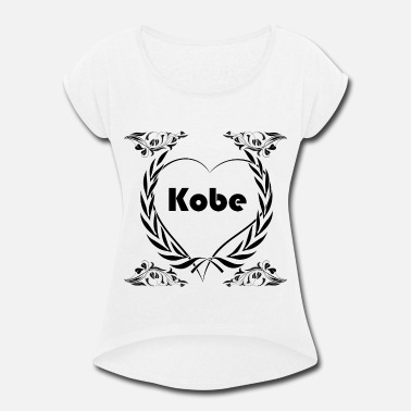 Kobe I love Kobe, City - Women's Rolled Sleeve T-Shirt
