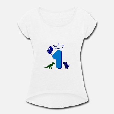 1st Birthday For A Boy 1st birthday for boys - Women's Rolled Sleeve T-Shirt