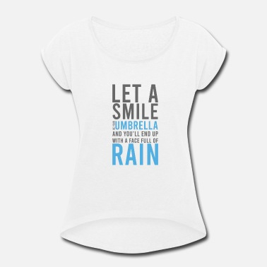 Cold Let a Smile Umbrella - Women's Rolled Sleeve T-Shirt