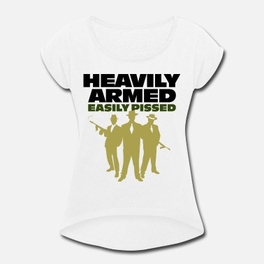 Heavily Armed 2 (dd)++ - Women's Rolled Sleeve T-Shirt