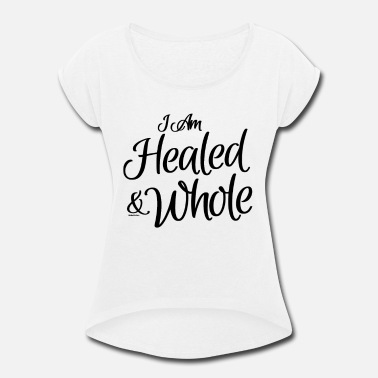 Healing Trendy Healing T-Shirt - Women's Rolled Sleeve T-Shirt