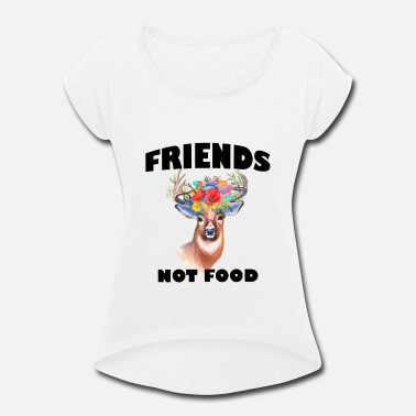 Food Vegan Animals are Friends Not Food Vegan - Women's Rolled Sleeve T-Shirt