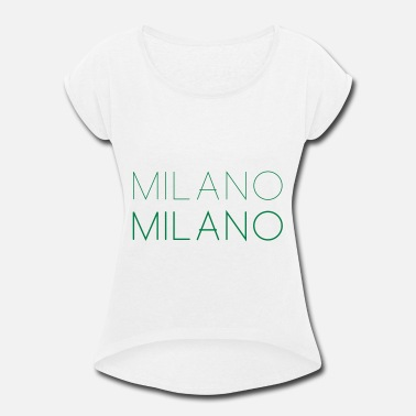 Milano MILANO - Women's Rolled Sleeve T-Shirt